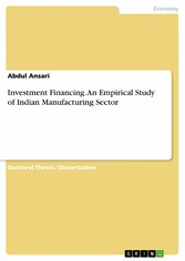 Investment Financing. An Empirical Study of Indian Manufacturing Sector